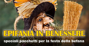 Pacchetti Benessere Befana in Toscana - Epifania in Benessere